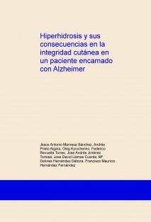 Hiperhidrosis y sus consecuencias en la integridad cutánea en un paciente encamado con Alzheimer