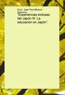 """""""Experiencias exitosas del Japón III: La educación en Japón""""."""