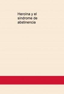 Heroína y el síndrome de abstinencia