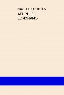 ATURULO LONXHANO