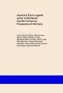 Aspectos Ético-Legales sobre la Mutilación Genital Femenina. Perspectiva Enfermera.