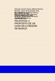 EL PERFIL DE ENFERMERÍA EN CUIDADOS PALIATIVOS, A PROPÓSITO DE UN CASO EN LA REGIÓN DE MURCIA