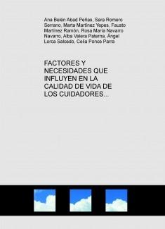 FACTORES Y NECESIDADES QUE INFLUYEN EN LA CALIDAD DE VIDA DE LOS CUIDADORES INFORMALES DE PACIENTES CON DEMENCIA