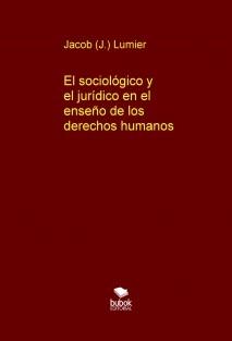 El sociológico y el jurídico en el enseño de los derechos humanos