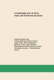 La patologia que va de la mano del Síndrome de Down