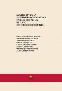 EVOLUCIÓN DE LA ENFERMERÍA ONCOLÓGICA EN EL SIGLO XX: UN ESTUDIO HISTÓRICO-DOCUMENTAL