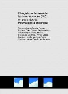 El registro enfermero de las intervenciones (NIC) en pacientes de traumatología quirúrgica.