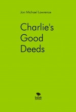 Libro Charlie's Good Deeds, autor Jon Michael Lawrence