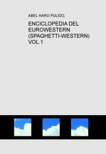 ENCICLOPEDIA DEL EUROWESTERN (SPAGHETTI-WESTERN) VOL.1