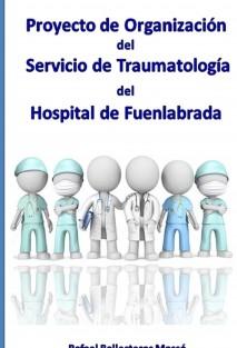 Proyecto de Organización del Servicio de Traumatología del Hospital de Fuenlabrada
