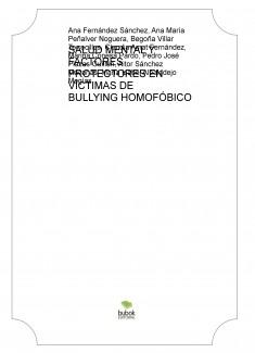 SALUD MENTAL Y FACTORES PROTECTORES EN VÍCTIMAS DE BULLYING HOMOFÓBICO