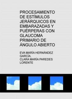 PROCESAMIENTO DE ESTÍMULOS JERÁRQUICOS EN EMBARAZADAS Y PUÉRPERAS CON GLAUCOMA PRIMARIO DE ÁNGULO ABIERTO