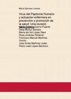 Virus del Papiloma Humano y actuación enfermera en prevención y promoción de la salud: Una revisión bibliográfica.