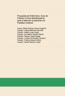 PROPUESTA DE ENFERMERÍA: GUÍA DE PRÁCTICA CLÍNICA MULTIDISCIPLINAR PARA LA ATENCIÓN AL PACIENTE CON PARÁLISIS CEREBRAL