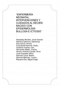 """""""ENFERMERÍA NEONATAL: INTERVENCIONES Y CUIDADOS AL RECIÉN NACIDO CON EPIDERMÓLISIS BULLOSA E ICTIOSIS"""""""