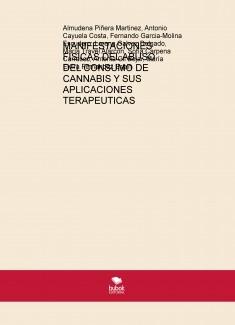 MANIFESTACIONES FISICAS DEL ABUSO DEL CONSUMO DE CANNABIS Y SUS APLICACIONES TERAPEUTICAS