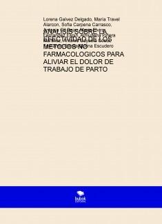 ANALISIS SOBRE LA EFECTIVIDAD DE LOS METODOS NO FARMACOLOGICOS PARA ALIVIAR EL DOLOR DE TRABAJO DE PARTO