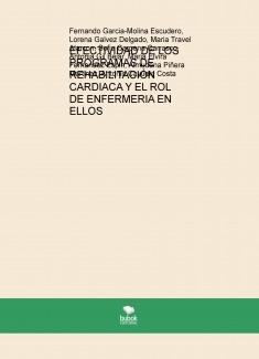 EFECTIVIDAD DE LOS PROGRAMAS DE REHABILITACIÓN CARDIACA Y EL ROL DE ENFERMERIA EN ELLOS