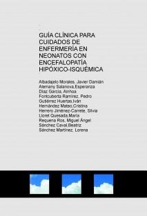 GUÍA CLÍNICA PARA CUIDADOS DE ENFERMERÍA EN NEONATOS CON ENCEFALOPATÍA HIPÓXICO-ISQUÉMICA