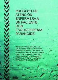 PROCESO DE ATENCIÓN ENFERMERA A UN PACIENTE CON ESQUIZOFRENIA PARANOIDE