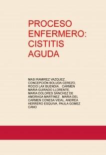 PROCESO ENFERMERO: CISTITIS AGUDA