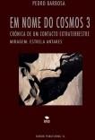 EM NOME DO COSMOS 3 - Miragem: estrela Antares (crónica de um contacto extraterrestre) - PDF