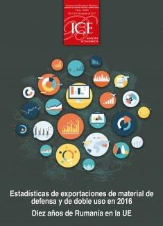 Boletín Económico. Información Comercial Española (ICE). Núm. 3090. Estadísticas de exportaciones de material de defensa y de doble uso en 2016. Diez años de Rumanía en la UE