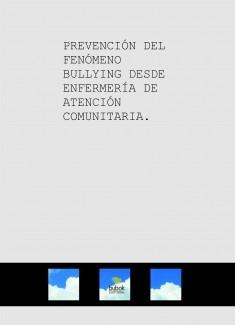 PREVENCIÓN DEL FENÓMENO BULLYING DESDE ENFERMERÍA DE ATENCIÓN COMUNITARIA.