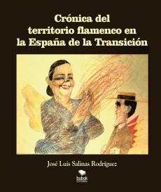 CRÓNICA DEL TERRITORIO FLAMENCO EN LA ESPAÑA DE LA TRANSICIÓN