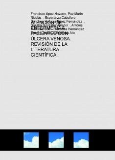 ATENCIÓN DE ENFERMERÍA A PACIENTES CON ÚLCERA VENOSA. REVISIÓN DE LA LITERATURA CIENTÍFICA.