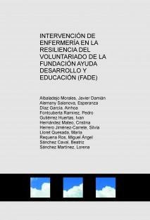 INTERVENCIÓN DE ENFERMERÍA EN LA RESILIENCIA DEL VOLUNTARIADO DE LA FUNDACIÓN AYUDA DESARROLLO Y EDUCACIÓN (FADE)