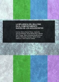 LA INFLUENCIA DEL BULLYING EN EL COMPORTAMIENTO SUICIDA DE LOS ADOLESCENTES