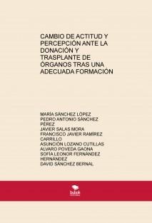 CAMBIO DE ACTITUD Y PERCEPCIÓN ANTE LA DONACIÓN Y TRASPLANTE DE ÓRGANOS TRAS UNA ADECUADA FORMACIÓN