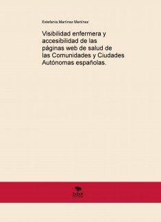 Visibilidad enfermera y accesibilidad de las páginas web de salud de las Comunidades y Ciudades Autónomas españolas.