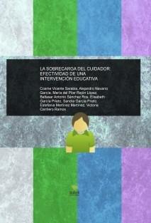 LA SOBRECARGA DEL CUIDADOR: EFECTIVIDAD DE UNA INTERVENCIÓN EDUCATIVA