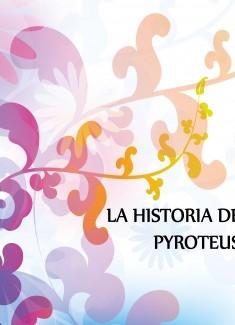 La Historia de Pyroteus. English Version
