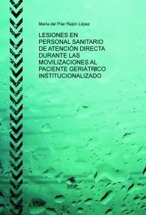 LESIONES EN PERSONAL SANITARIO DE ATENCIÓN DIRECTA DURANTE LAS MOVILIZACIONES AL PACIENTE GERIÁTRICO INSTITUCIONALIZADO