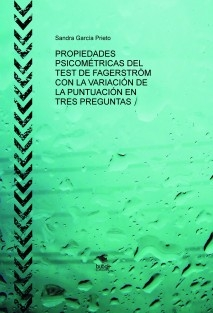 PROPIEDADES PSICOMÉTRICAS DEL TEST DE FAGERSTRÖM CON LA VARIACIÓN DE LA PUNTUACIÓN EN TRES PREGUNTAS