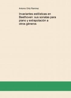 Invariantes estilísticas en Beethoven: sus sonatas para piano y extrapolación a otros géneros