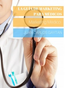 La Guía de Marketing para Médicos: Marketing Médico