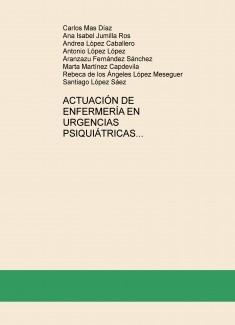 ACTUACIÓN DE ENFERMERÍA EN URGENCIAS PSIQUIÁTRICAS