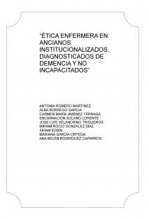 """""""ÉTICA ENFERMERA EN ANCIANOS INSTITUCIONALIZADOS, DIAGNOSTICADOS DE DEMENCIA Y NO INCAPACITADOS"""""""