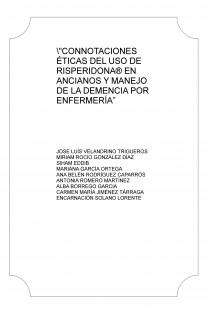 """""""CONNOTACIONES ÉTICAS DEL USO DE RISPERIDONA® EN ANCIANOS Y MANEJO DE LA DEMENCIA POR ENFERMERÍA"""""""