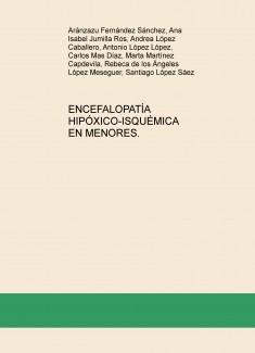 ENCEFALOPATÍA HIPÓXICO-ISQUÉMICA EN MENORES. ESTUDIO DE UN CASO