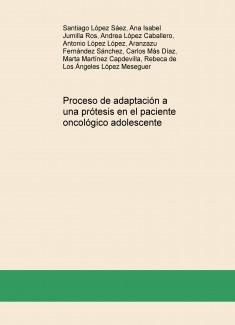 Proceso de adaptación a una prótesis en el paciente oncológico adolescente