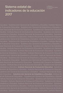 SISTEMA ESTATAL DE INDICADORES DE LA EDUCACIÓN. EDICIÓN 2017