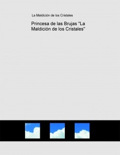 """Princesa de las Brujas """"La Maldición de los Cristales"""""""