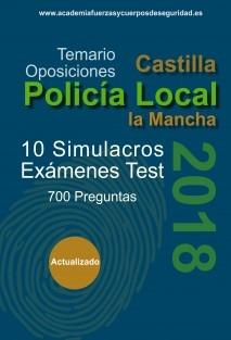 10 Simulacros de Examen Tipo Test Oposición Policia Local Castilla la Mancha - Volumen IV