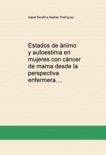 Estados de ánimo y autoestima en mujeres con cáncer de mama desde la perspectiva enfermera