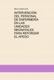 INTERVENCIÓN DEL PERSONAL DE ENFERMERÍA EN LAS UNIDADES NEONATALES PARA REFORZAR EL APEGO